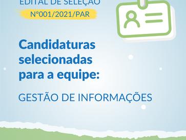 EDITAL Nº001/2021/PAR | LISTA DE SELECIONADOS PARA ENTREVISTAS DA EQUIPE DE GESTÃO DE INFORMAÇÕES