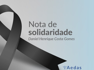 Nota de Solidariedade - Daniel Henrique Costa Gomes
