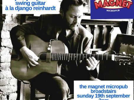 Gypsy Jazz At The Magnet In Broadstairs Kent Sunday 19th September | Hire Jonny Hepbir For An Event