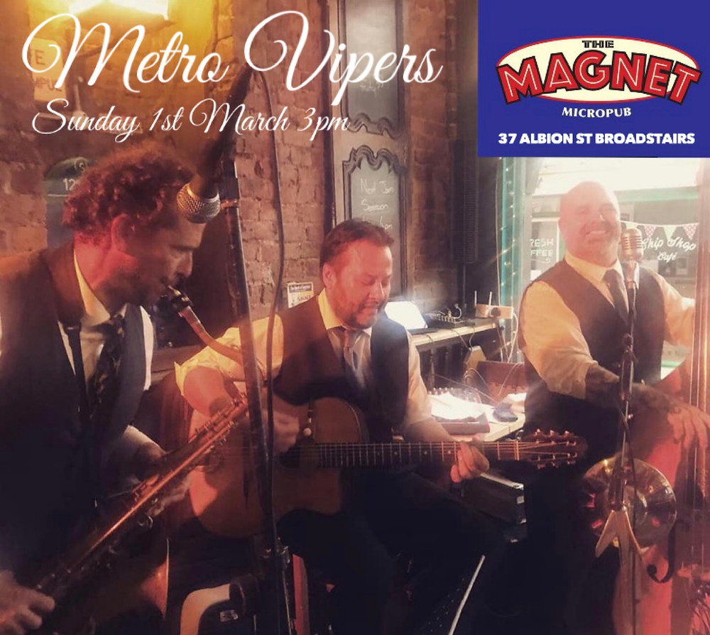 Metro Vipers At The Magnet Micropub In Broadstairs Kent Sunday 1st March 3pm