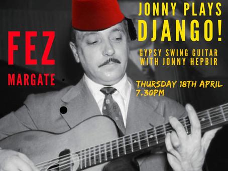 Jonny Hepbir Solo Gypsy Jazz 'Jonny Plays Django! Gigs April In Margate & May In Broadstairs Kent
