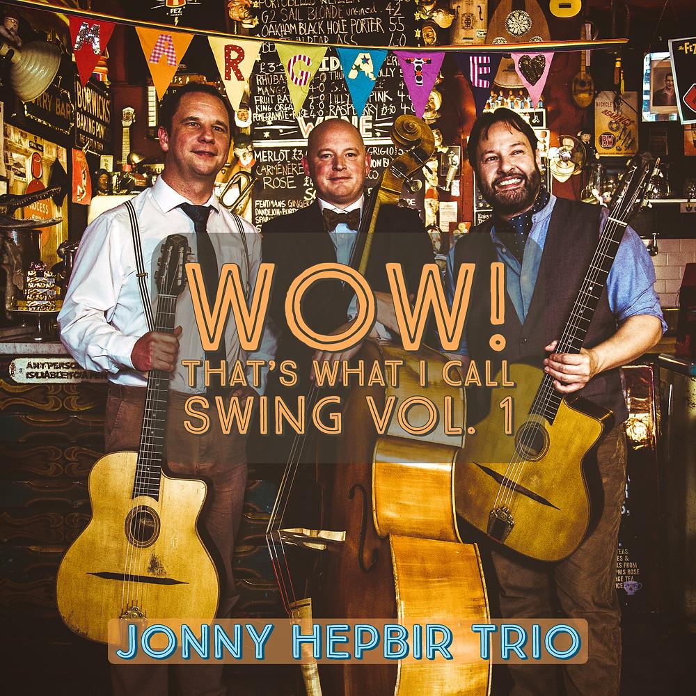 'WOW! That's What I Call Swing Vol 1' By The Jonny Hepbir Quartet