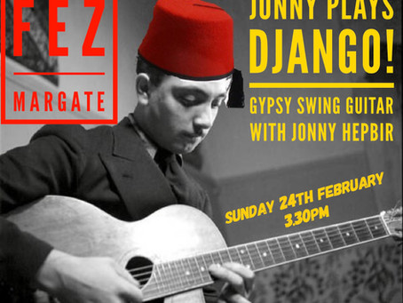 Jonny Plays Django!   Gypsy Swing Guitar Sunday 24th February 3.30pm At Fez MicroPub Margate Kent