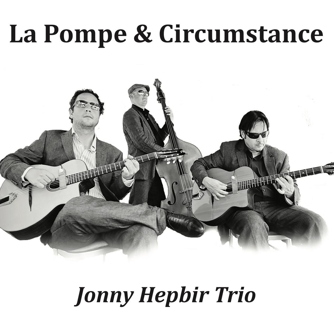 Jonny Hepbir Trio 'La Pompe & Circumstance'