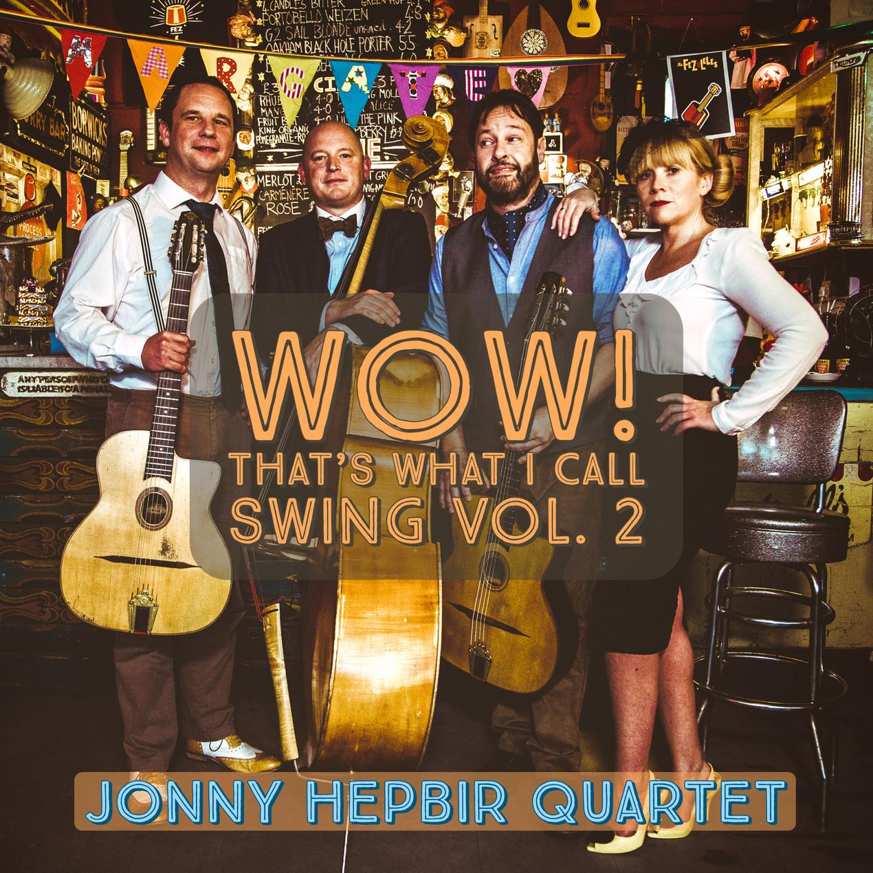 Jonny Hepbir Quartet 'Wow! That's What I Call Swing Vol 2'