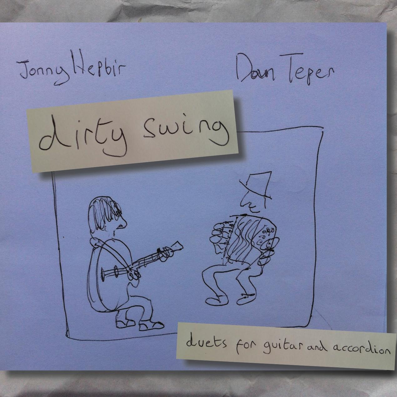 Jonny Hepbir & Dan Teper 'Dirty Swing'