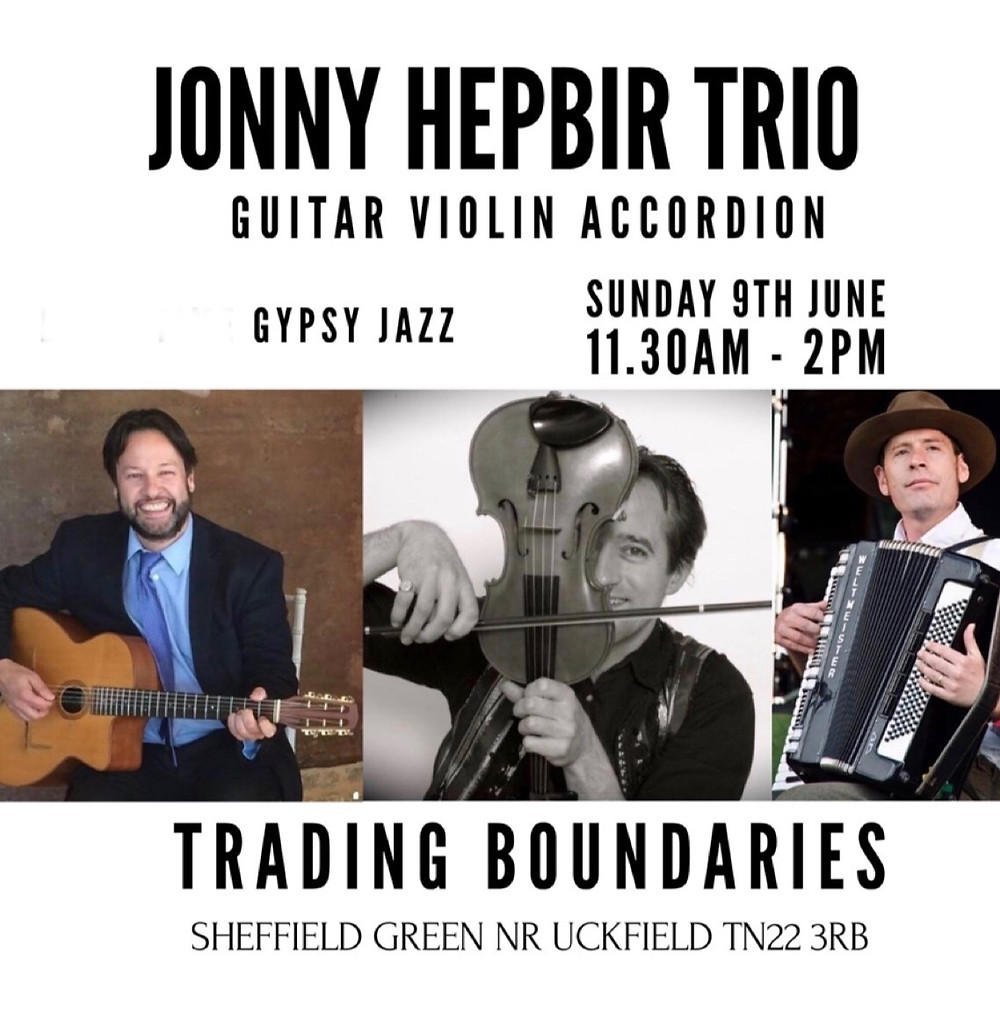 Jonny Hepbir Trio Live At Trading Boundaries East Sussex Sunday 9th June 11.30am