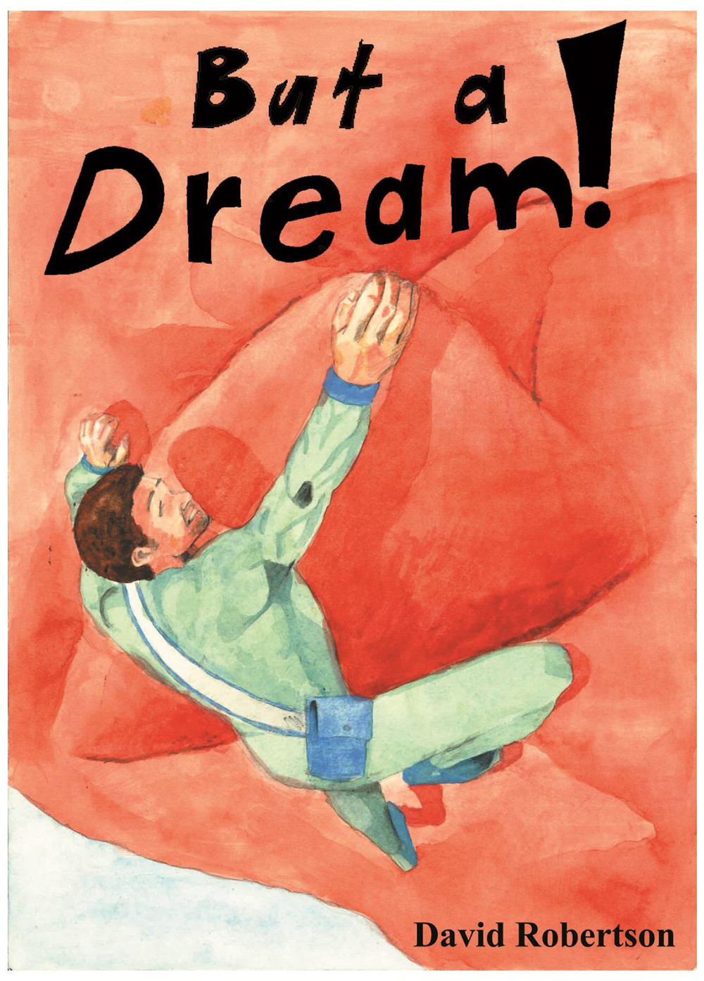 But A Dream!, cover, self-published, Robertson