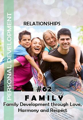 #62 FAMILY DEVELOPMENT~ Love Harmony Respect