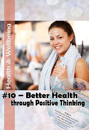 #10 BETTER HEALTH THROUGH POSITIVE THINKING