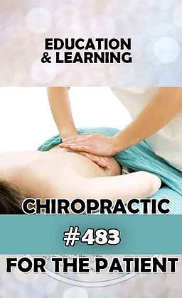 #483 CHIROPRACTIC CARE FOR THE PATIENT