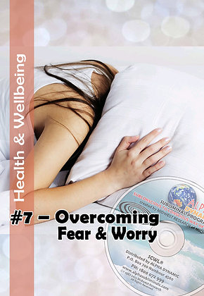 #7 OVERCOMING FEAR & WORRY