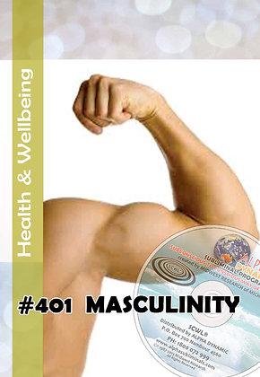 #401 MASCULINITY