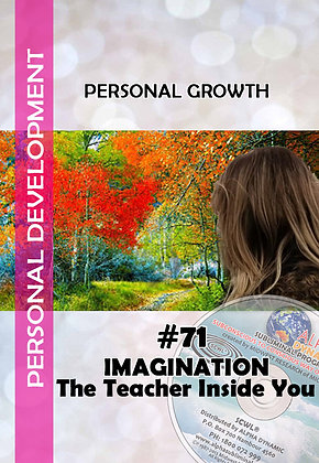 #71 – Imagination – The Teacher Inside You