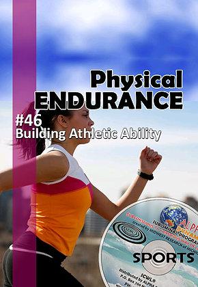 #46- PHYSICAL ENDURANCE