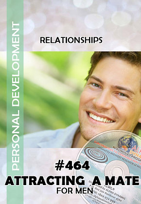 #464 ATTRACTING YOUR IDEAL MATE FOR MEN