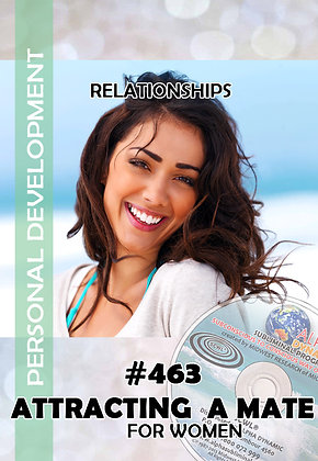 #463 ATTRACTING YOUR IDEAL MATE FOR WOMEN
