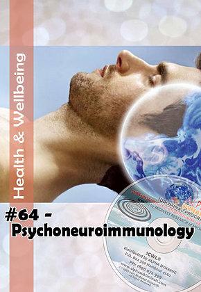 #64 PSYCHONEUROIMMUNOLOGY
