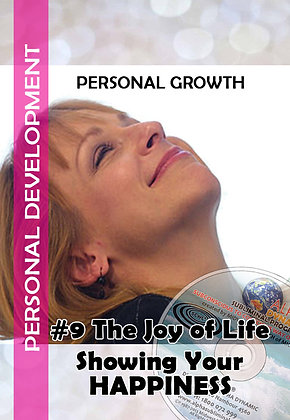 #9 – The Joy of Life / Showing Your Happiness