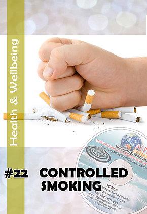 #22 – CONTROLLED SMOKING