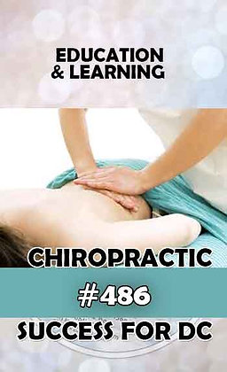 #486-CHIROPRACTIC FOR THE DR OF CHIROPRACTIC