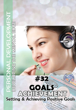 #32 – Setting and Achieving Positive Goals