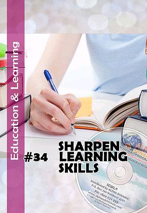 #34 SHARPEN LEARNING SKILLS