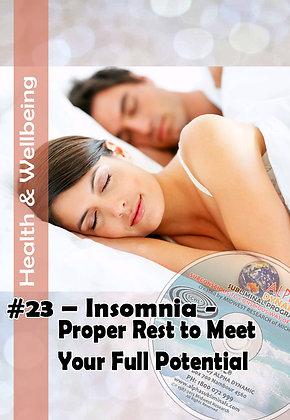 #23 INSOMNIA- PROPER REST FOR FULLER POTENTIAL