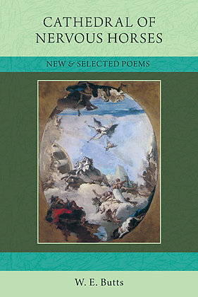 Cathedral of Nervous Horses: New & Selected Poems