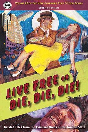 Live Free or Die, Die, Die!