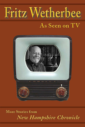 As Seen on TV, volume 6, by Fritz Wetherbee