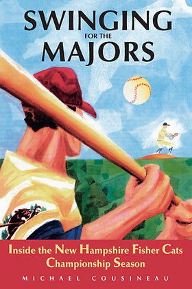 SALE: Swinging for the Majors, by Mike Cousineau