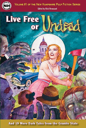 Live Free or Undead, edited by Rick Broussard