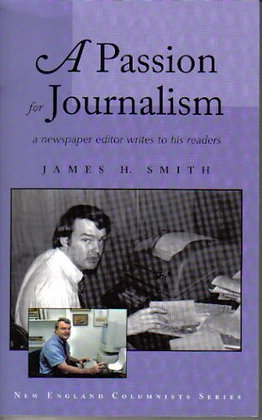 A Passion for Journalism by James H. Smith