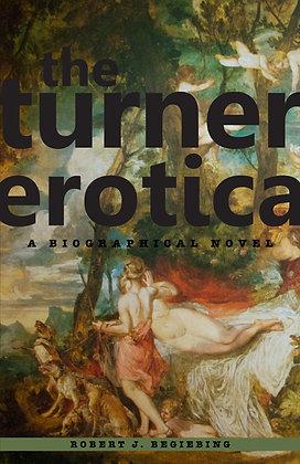 The Turner Erotica, by Robert Begiebing