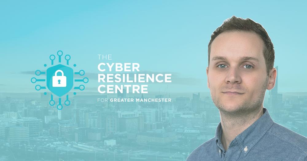 Neil Jones - Cyber Resilience Centre for Greater Manchester