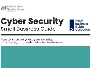 The NCSC Revamp the Small Business Guide to Cyber Security