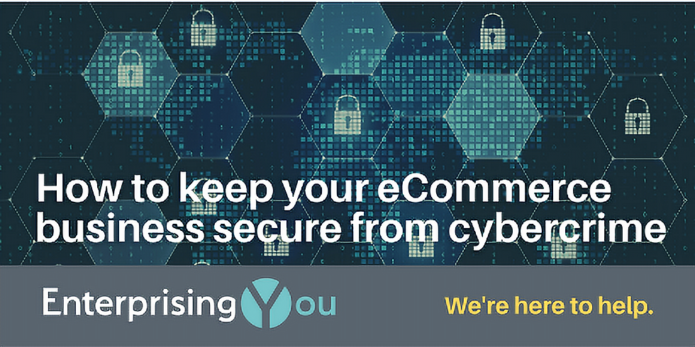 How to keep your eCommerce business secure from cybercrime