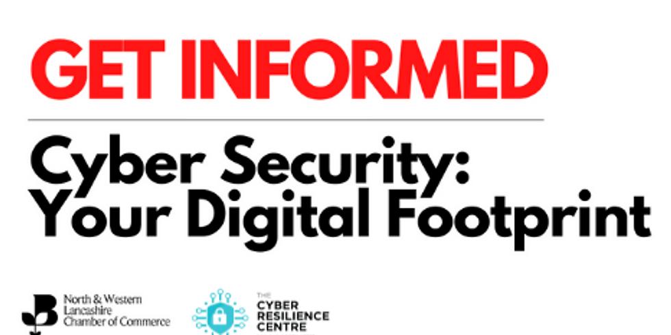 Get Informed: Cyber Security – Your Digital Footprint