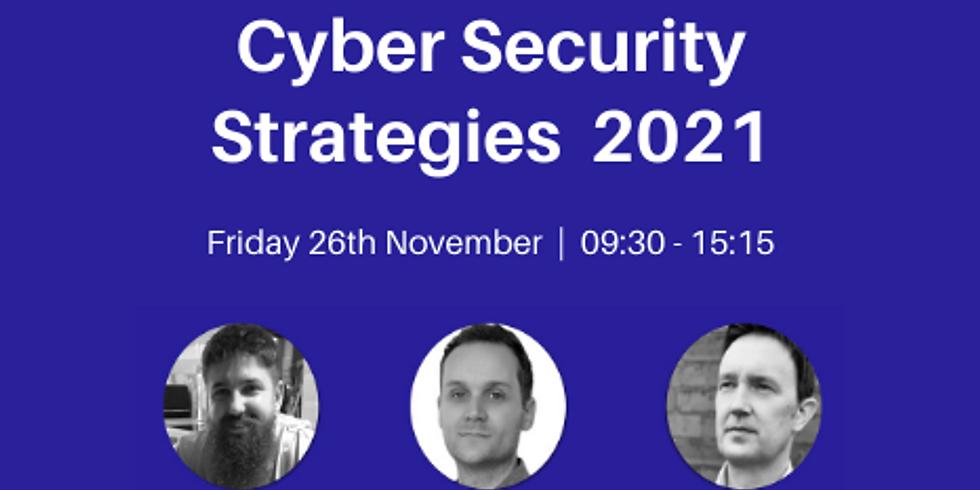 Cyber Security Strategies 2021
