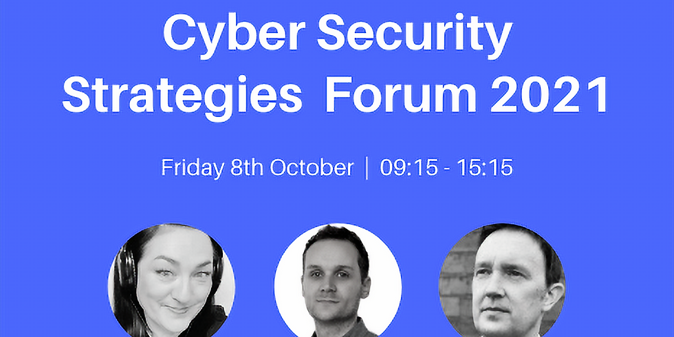 Cyber Security Strategies Forum 2021