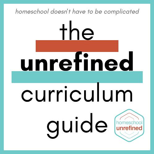 the unrefined curriculum guide