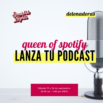 Queen of Spotify: Arma tu Podcast