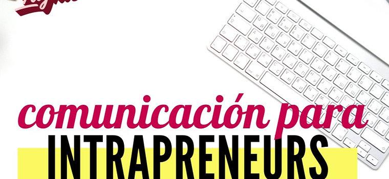 BOOTCAMP: Comunicación para Intrapreneurs