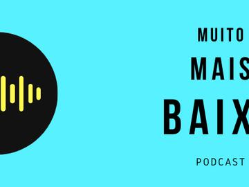 Entrevista para o podcast Muito Mais Baixo