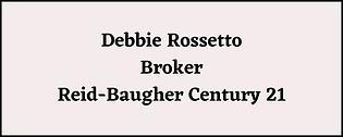 Debbie Rossetto Broker Reid-Baugher Cent