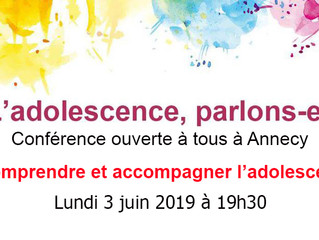 "Conférence inédite ! ""Comprendre et accompagner l'adolescent"". Lundi 3 juin 2019 à Ann"