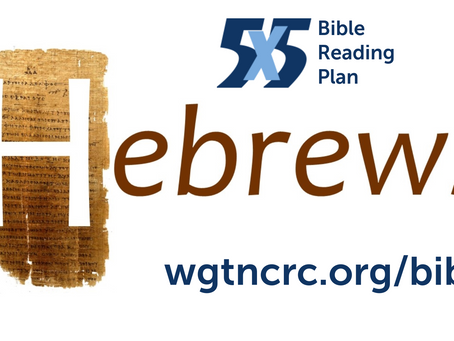 5x5 Bible Reading: May 10-14 - Heb. 11-13