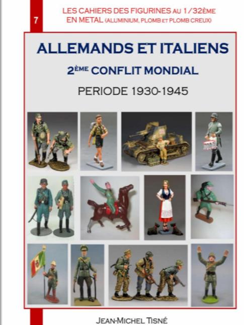 """""""LES CAHIERS DES FIGURINES EN METAL"""" CAHIER 7- ALLEMANDS ET ITALIENS - 140 pages"""