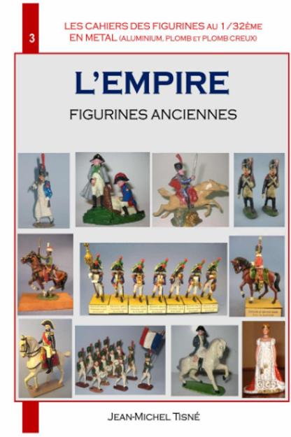 """""""LES CAHIERS DES FIGURINES EN METAL""""- CAHIER 3 - L'EMPIRE- FIGURINES ANCIENNES"""